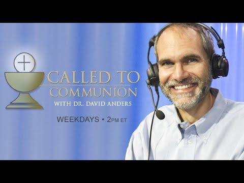 CALLED TO COMMUNION  - Dr. David Anders -  August 7, 2020