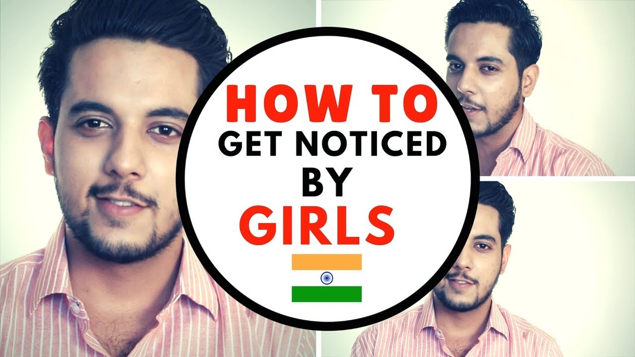 How to get noticed by a girl you like