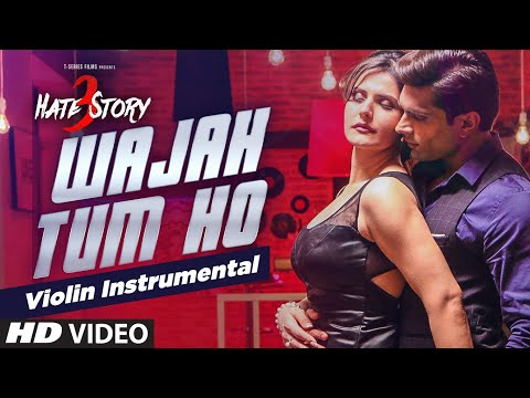 Wajah Tum Ho (violin) Instrumental Song | Hate Story 3 | Zareen Khan, Karan Singh |