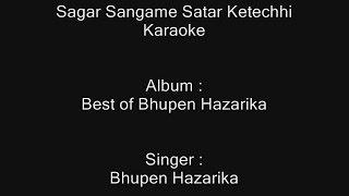 Sagar Sangame Satar Ketechhi Kato - Karaoke - Bhupen Hazarika