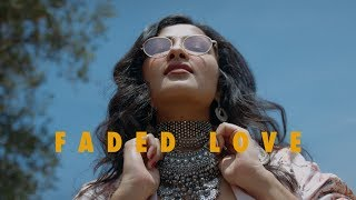 "Official video for the original single ""faded love"" by vidya vox ft. devenderpal singh stream & download love"": https://smarturl.it/5j2nup 