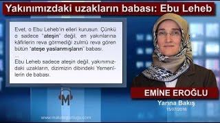 Emine Eroğlu - Yakınımızdaki uzakların babası: Ebu Leheb