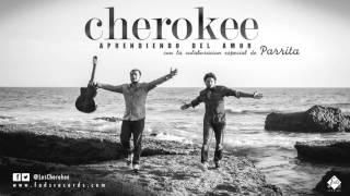 Los Cherokee con Parrita - Aprendiendo del amor (Single Oficial)