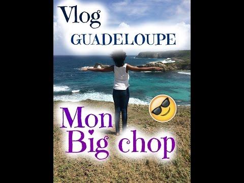 Vlog guadeloupe et big chop