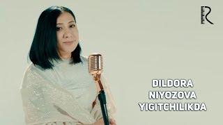 Dildora Niyozova - Yigitchilikda | Дилдора Ниёзова - Йигитчиликда
