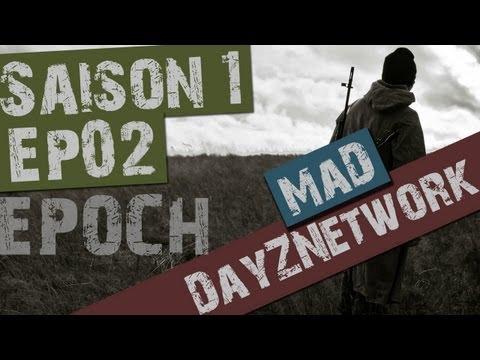 Let's Play DayZ [MaD - Epoch] - Ep.02 : I'm Loving It !