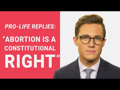 """The Pro-Life Reply to: """"Abortion is a Constitutional Right"""""""