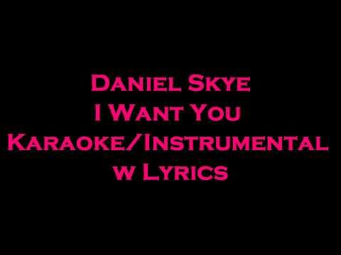 Daniel Skye - I Want You KaraokeInstrumental w