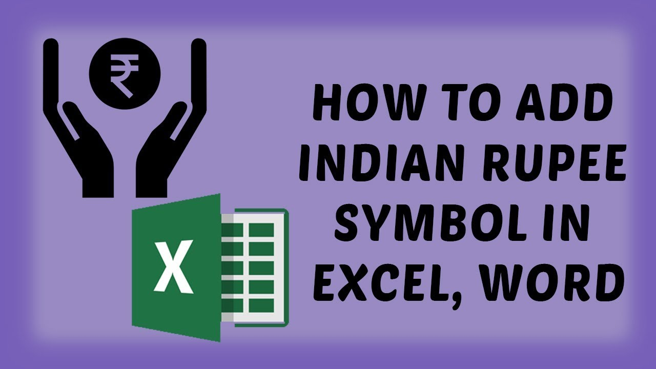 How To Add Indian Rupee Symbol In Excel Word How To Tutorials In