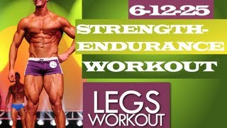 The 6-12-25 Strength-endurace Workout (legs Workout) Muscle Building Workouts