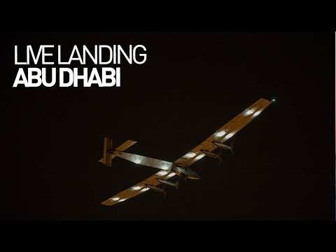 LEG 17 LIVE: Solar Impulse Airplane - Landing in Abu Dhabi