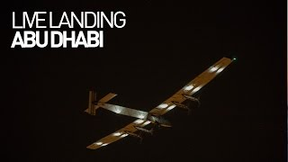 LEG 17 LIVE: Solar Impulse Airplane - Landing in Abu Dhabi by : SOLAR IMPULSE