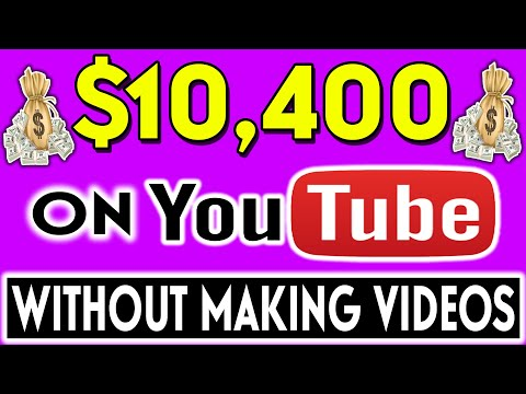 How To Make $10,400 on YouTube Without Making Videos: MAKE MONEY ON YOUTUBE!