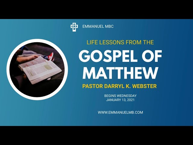 Life Lessons from the Gospel of Matthew 01 13 21