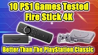 Fire Stick 4K Better Than The Playstation Classic? 10 Games Tested
