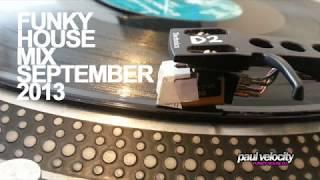 Funky House DJ Paul Velocity Funky House MixSeptember 2013