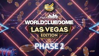 BigCityBeats WORLD CLUB DOME Las Vegas Edition | Phase 2