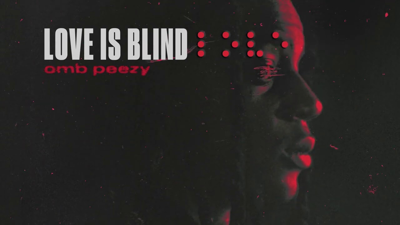 OMB Peezy - Love Is Blind [Official Audio]