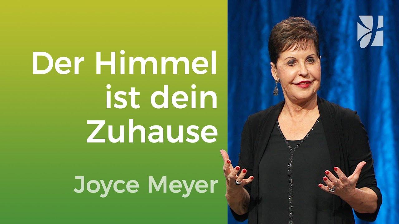 Der Himmel ist dein Zuhause – Joyce Meyer – Mit Jesus den Alltag meistern