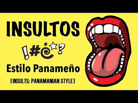 INSULTOS AL ESTILO PANAMEÑO (INSULTS: PANAMANIAN STYLE!)