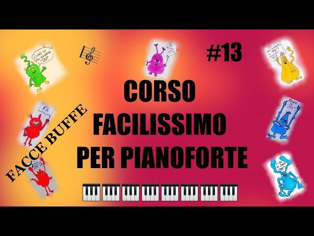VIDEO LEZIONI DI PIANOFORTE-CORSO FACILISSIMO PER BAMBINI #13 - FACCE BUFFE , THOMPSON VOL.1