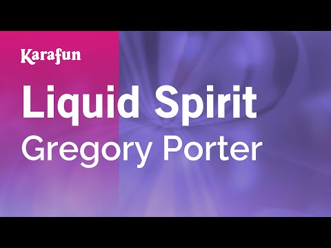 Karaoke Liquid Spirit - Gregory Porter *