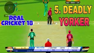 5 Deadly Yorker in Real Cricket 18