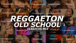 Reggaeton Clasico Mix (Mix Reggaeton Old School) - (Letra)