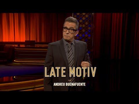 "LATE MOTIV - Monólogo de Andreu Buenafuente. catalana ""Salut i força al canut""   #LateMotiv262"