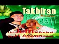 Ustad Jefri Al Buchori Ft. Drs H. Aswan Faisal - Takbiran (Official Music Video)