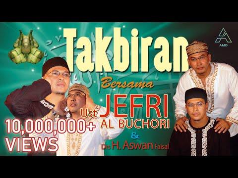 Ustad Jefri Al Buchori Ft. Drs H. Aswan Faisal - Takbiran (Official Music Video)