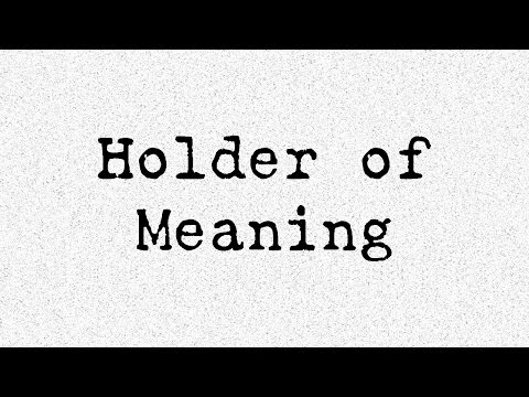 The Holders - #412 - Holder of Meaning