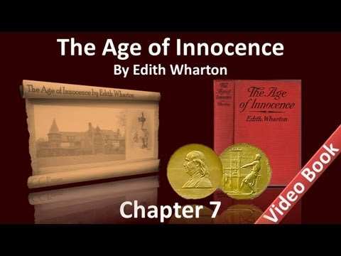 Chapter 07 - The Age of Innocence by Edith Wharton