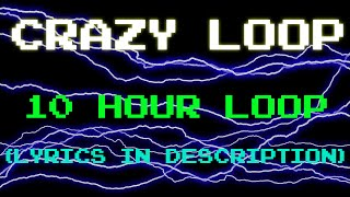 Crazy Loop(mm ma ma)-10 Hour Loop (Lyrics)