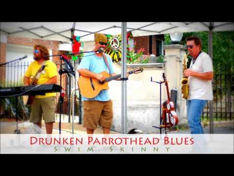 Swim Skinny - Drunken Parrothead Blues