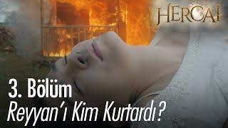 Reyyan'ı kim kurtardı? - Hercai 3. Bölüm