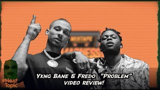 #NextTopic Yxng Bane x Fredo - Problem Review | @MixtapeMadness