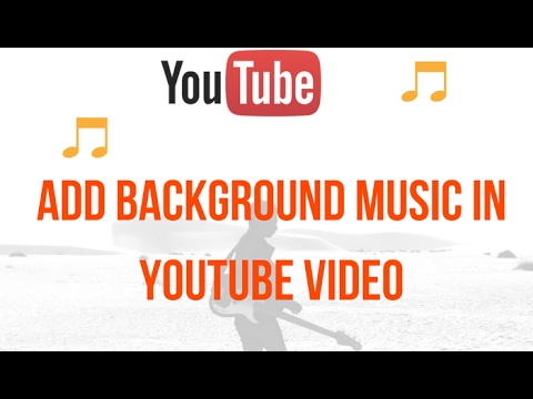 How To Add Background Music In Youtube Video Youtube