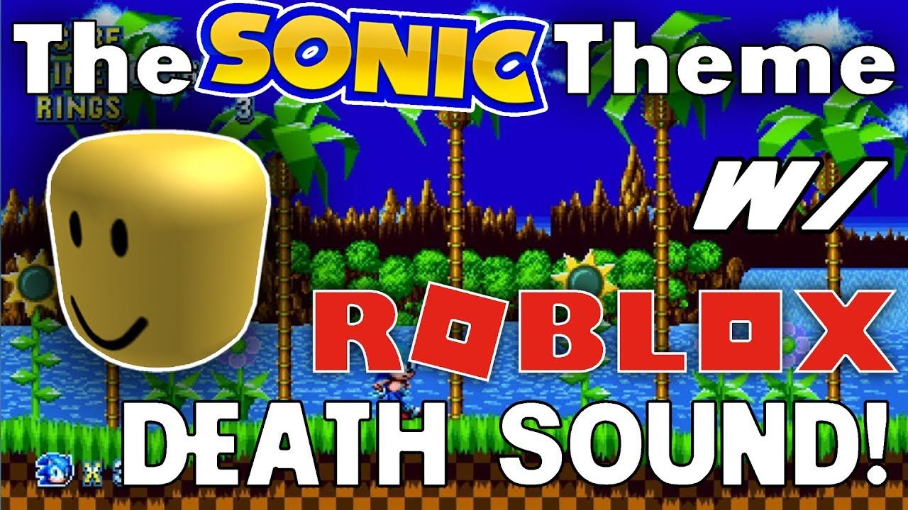 The Sonic Theme But With The Roblox Death Sound Green Hill Zone