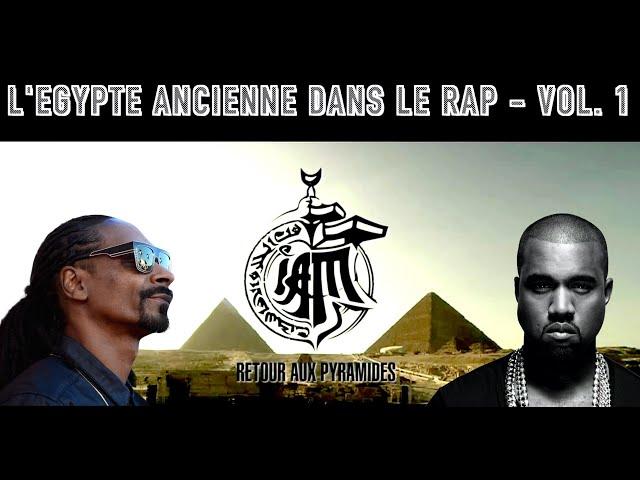 LET #2.1 - L'Egypte Ancienne dans le Rap vol. 1