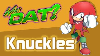 Knuckles the Echidna - Who Dat?