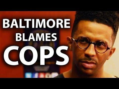 Baltimore Blames Cops For Rampant Crime