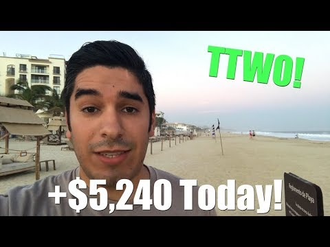 Made $5k in Cabo Today!   RT2CC Day 257