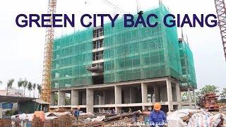 Tiến độ dự án chung cư Green City Bắc Giang l Chung cư Bắc Giang