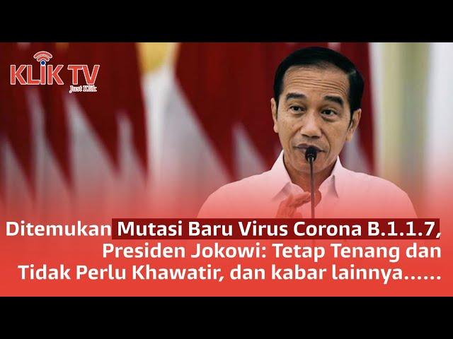 [3 KLIK TODAY] Virus Baru B117, Berbahaya? | Anak Terancam Kemiskinan | Presiden Telp BKPM, Ada Apa?