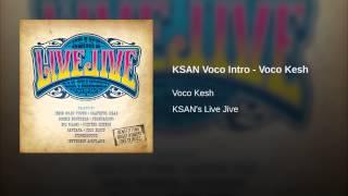 KSAN Voco Intro - Voco Kesh