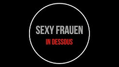 Schöne SEXY Frauen in DESSOUS oder UNTERWÄSCHE Lingerie
