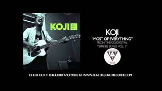 Watch Koji Most Of Everything video