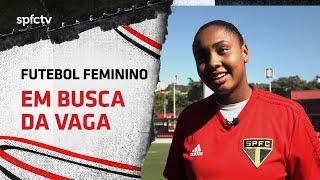 FUTEBOL FEMININO: NA LUTA PELA VAGA   SPFCTV