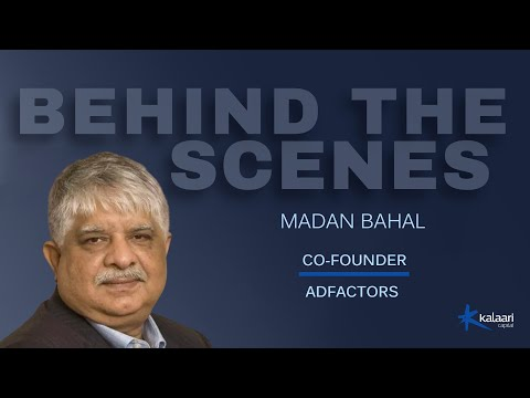 Behind the Scenes, Madan Bahal, Co-founder of Adfactors PR, on crafting communication strategies